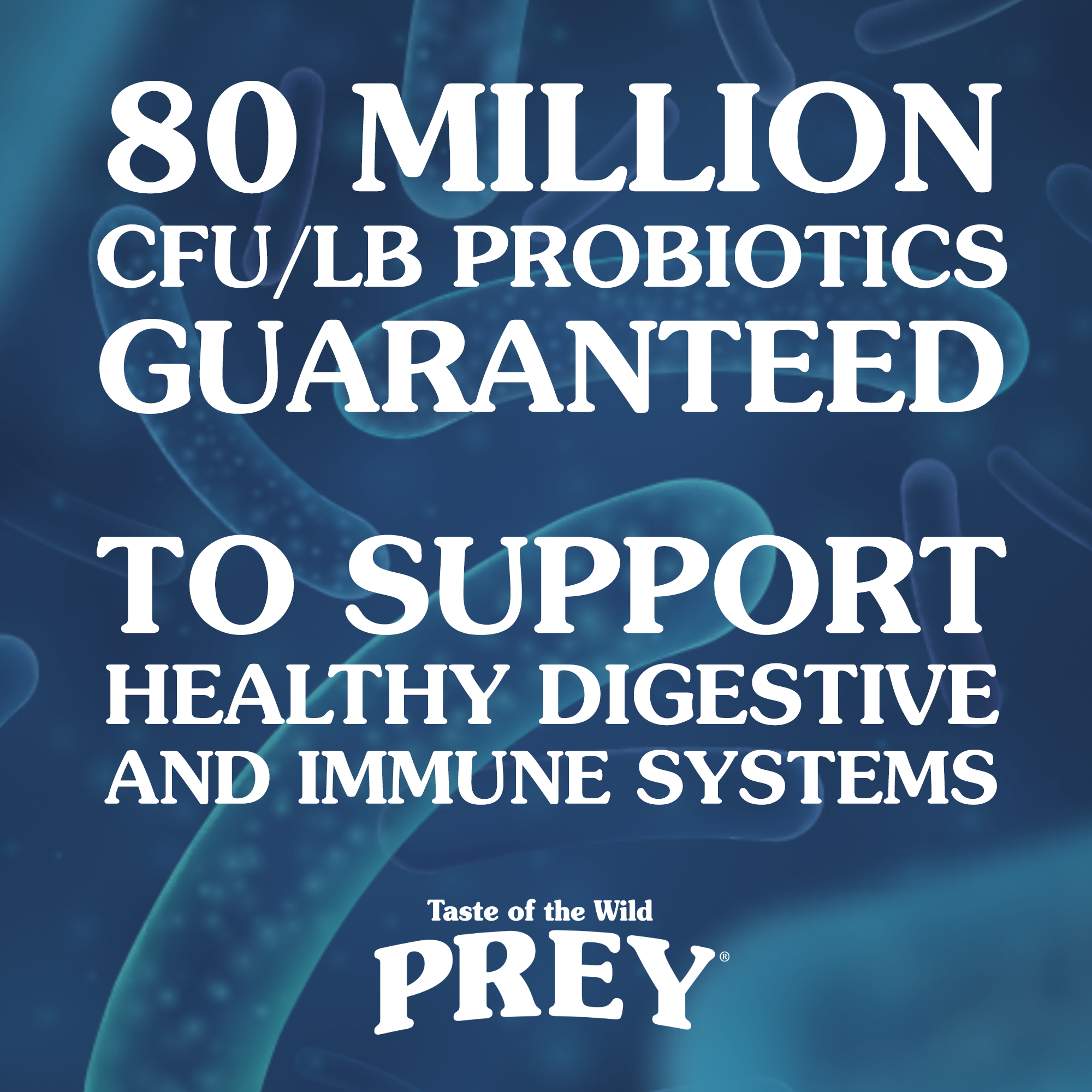 80 Million CFU/LB Probiotics Guaranteed. To support healthy digestive and immune systems.